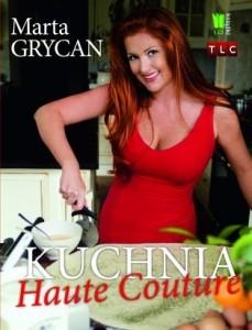 Książka kucharska Kuchnia haute couture Marta Grycan