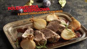 Polędwiczka wieprzowa z sosem czekoladowo-kawowym (źródło: kuchnialidla.pl)
