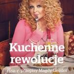 Książka kucharska Kuchenne rewolucje. Nowe przepisy Magdy Gessler