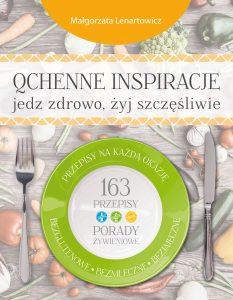 Małgorzata Lenartowicz - Qchenne inspiracje. Jedz zdrowo, żyj szczęśliwie