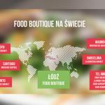 Food Boutique w Łodzi na mapie światowych food marketów