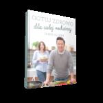 Jamie Oliver - Gotuj zdrowo dla całej rodziny